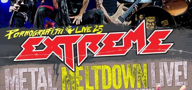 EXTREME's 'Pornograffitti Live 25: Metal Meltdown' Blu-Ray, DVD, CD Pushed Back To October