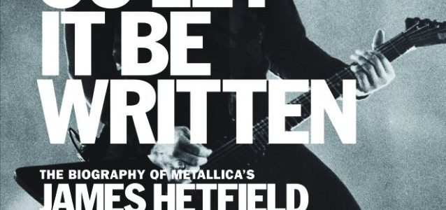 Author Of First And Only Unauthorized Biography Of METALLICA's JAMES HETFIELD: How I Made The Book Happen