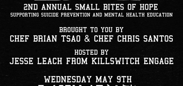 KILLSWITCH ENGAGE Frontman To Host 2nd 'Small Bites Of Hope' Fundraiser For Mental Health Education + Suicide Prevention