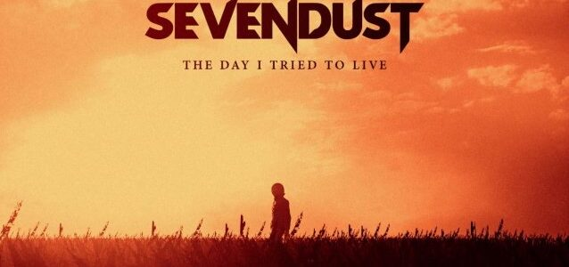 SEVENDUST Releases Cover Of SOUNDGARDEN's 'The Day I Tried To Live'