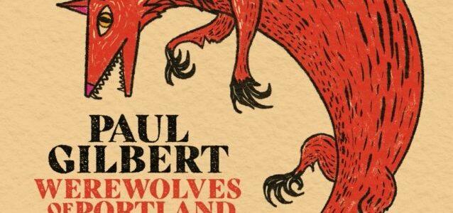 PAUL GILBERT To Release 'Werewolves Of Portland' Solo Album In June